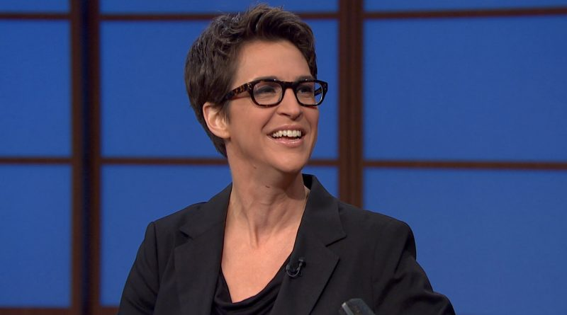 Where is Rachel Maddow