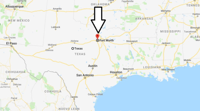 Where is Fort Worth, Texas? What County is Fort Worth? Fort Worth Map Located