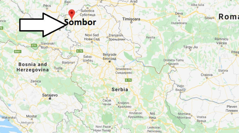 Where is Sombor Located? What Country is Sombor in? Sombor Map