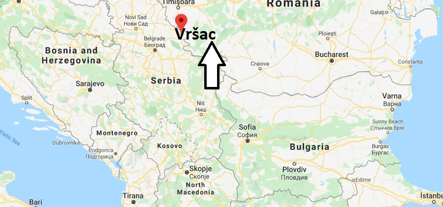 Where is Vršac Located? What Country is Vršac in? Vršac Map