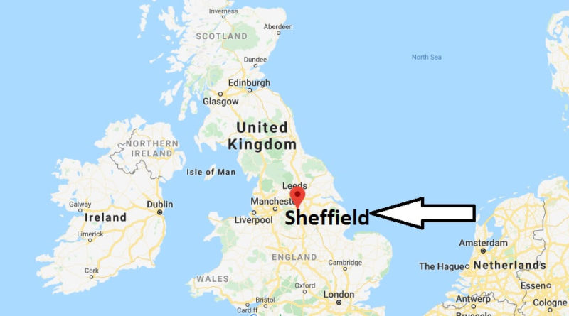 Where is Sheffield Located? What Country is Sheffield in? Sheffield Map