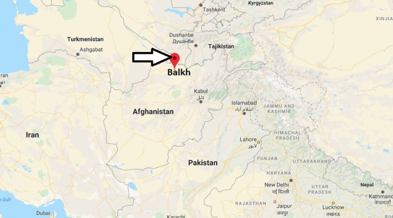 Where is Balkh Located? What Country is Balkh in? Balkh Map