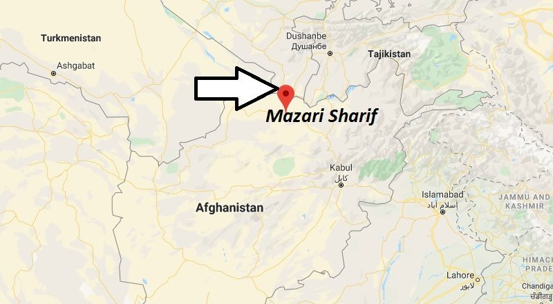 Where is Mazari Sharif Located? What Country is Mazari Sharif in? Mazari Sharif Map