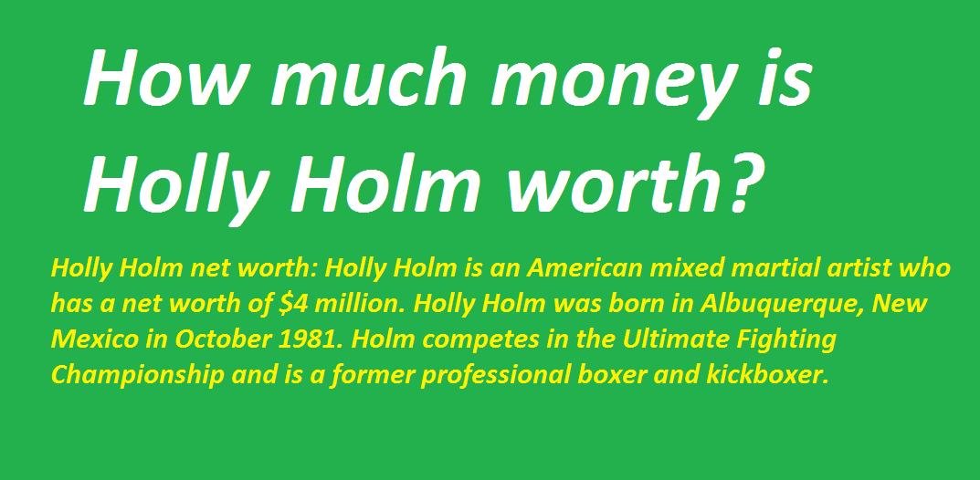 How much money is Holly Holm worth