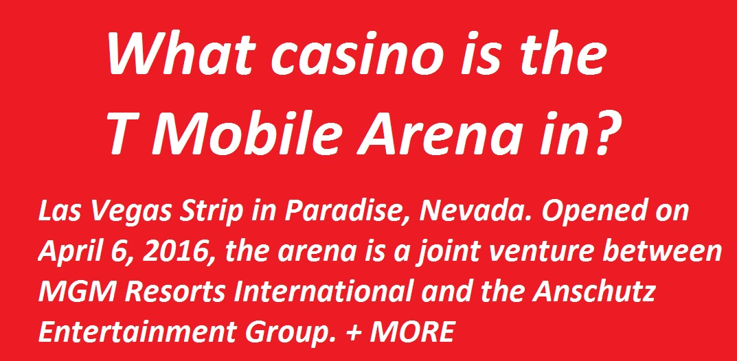 What casino is the T Mobile Arena in
