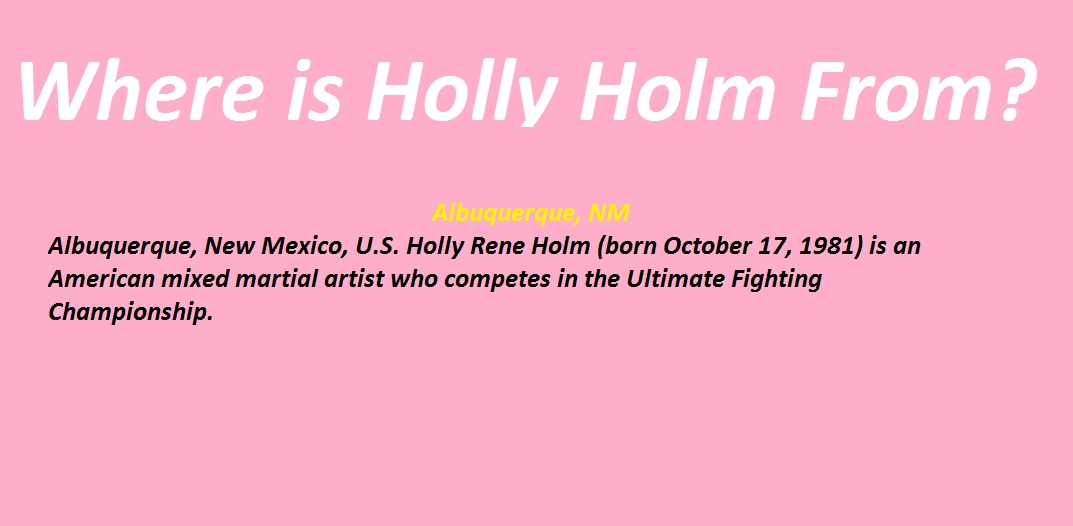 Where is Holly Holm From?