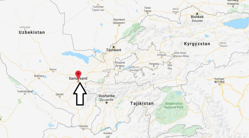 Where is Samarkand Located? What Country is Samarkand in? Samarkand Map
