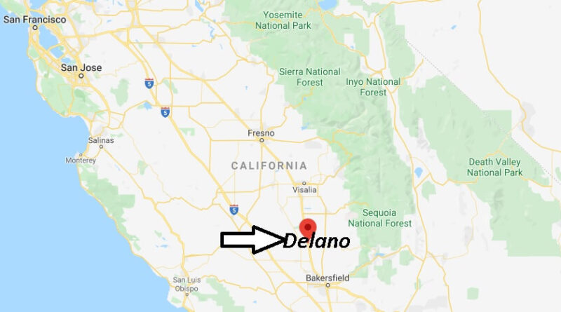 Where is Delano California? What County is Delano in