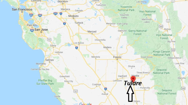 Where is Tulare California? What County is Tulare in
