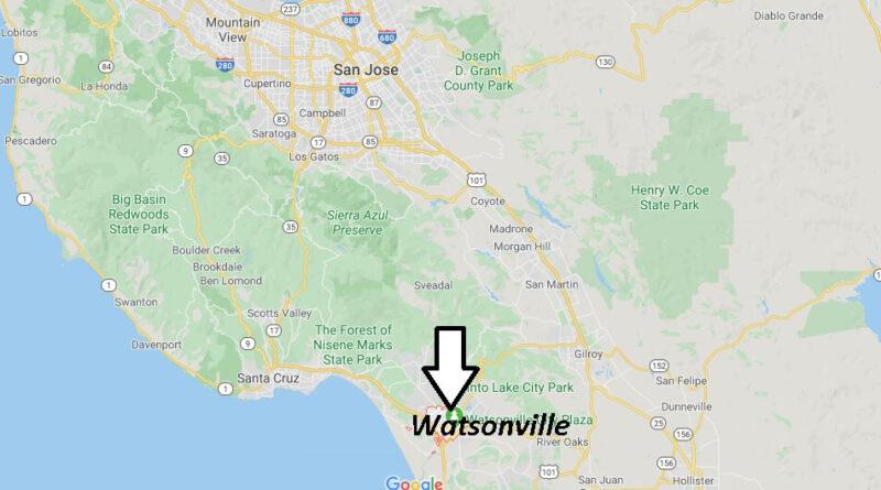 Where is Watsonville California? What County is Watsonville in